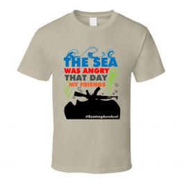 The Sea Was Angry T-Shirt?>